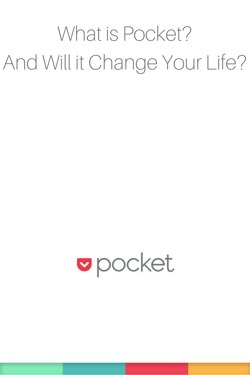 What is Pocket? And Will it Change Your Life?